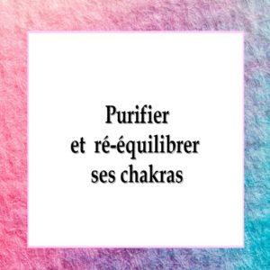 purifier et ré-équilibrer ses chakras